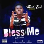 MUSIC: T Turnner – Bless me (Prod. TBad)