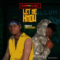 MUSIC: OJIE Ft. Dj Celz – Let Me Know (Prod. Young OG Beats) | @sureboiojie