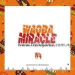 MUSIC: W4 – Wagba Miracle