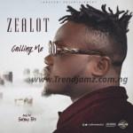 MUSIC: Zealot – Calling Me