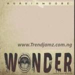 MUSIC: Hurdihmoore – Wonder