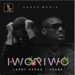 MUSIC: Larry Gaaga – Iworiwo Ft. 2Baba