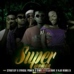 MUSIC: Blackmoon Nation – Super Woman Ft. Strategy, Lyrical Power Gimel, Ella Duke, KJB Remilex