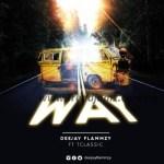 MUSIC: DJ Flammzy x TClassic - Way