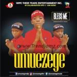 MUSIC: Umuezege - Bless Me