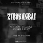 MUSIC: Mizta Rash x BlasoQZ x Kammill x Koret - ZitBuKanBai