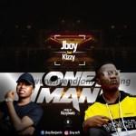 MUSIC: Jboy Ft. Kizzy – One Man (Prod. By KizzyBeat)