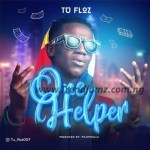 MUSIC: Tu floz – One Helper