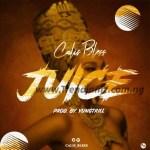 MUSIC: Calis Bless – Juice