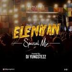 DJ MIX: DJ YungStezz – Eleniyan Special Mix