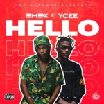 AUDIO + VIDEO: Emex X Ycee – Hello (Prod. Kel P)