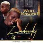 MUSIC: Zinoleesky Ft. Lil Frosh – Who Knows