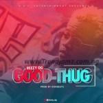 MUSIC: Reezy OG – Good Thug