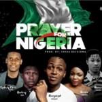 MUSIC: NiceGospel – Prayer For Nigeria Ft. Roolexy X Sydney Chris X Mavel X Bessie