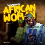 MUSIC: Yungchainz – African Woman