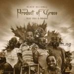 AUDIO + VIDEO: Black Alliance – Product Of Grace Ft. Morien x Hex
