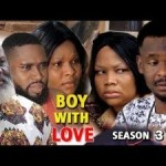 DOWNLOAD: Boy With Love Season 3 – Latest Nigerian 2019 Nollywood Movie