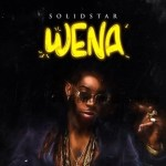 MUSIC: Solidstar – Wena