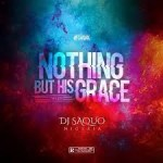 EP: Dj Saquo – Nothing But His Grace