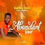 MUSIC: Sydney Chris Ft. Feiboky – Abundant Love (Prod. Sydney Chris) | @Sydneychris