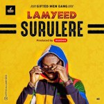 MUSIC: Lamyeed – Surulere