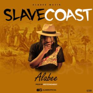 MUSIC: Alabee - Slave Coast (Prod. by Ekeyzondabeat)