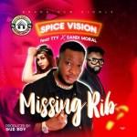AUDIO & LYRICS: Spice Vision – Missing Rib Ft. TTY & Sandi Moral