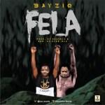 MUSIC: BayziQ – Felá