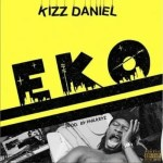 MUSIC: Kizz Daniel – Eko (Snippet)