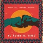 MUSIC: Walshy Fire X Runtown X Alkaline – No Negative Vibes