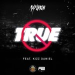MUSIC: Mayorkun Ft. Kizz Daniel – True