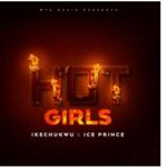 MUSIC: Ikechukwu – Hot Girls Ft. Ice Prince