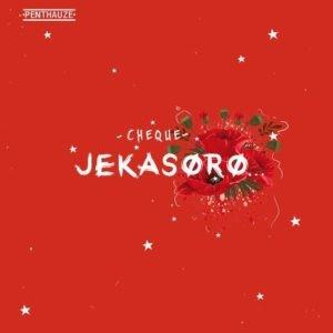 MUSIC: Cheque – Jekasoro