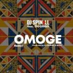MUSIC: DJ Spinall Ft. Dotman – Omoge (Refix)