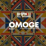 MUSIC: DJ Spinall Ft. Dotman – Omoge (Refix)