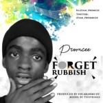 MUSIC: Promcee – Forget Rubbish (Prod By. Folaranmi OT)