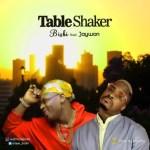 MUSIC: Bishi Ft. Jaywon - Table Shaker