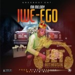 [Music] Mr Melody – Iwe Ego