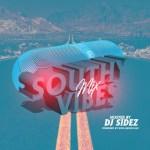 DJ MIX: DJ Sidez – Southy Vibes Mix