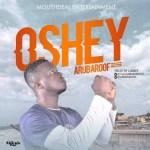 MUSIC: Arubaroof – Oshey