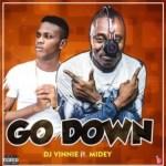 MUSIC: Dj Vinnie Ft. Midey – Go Down