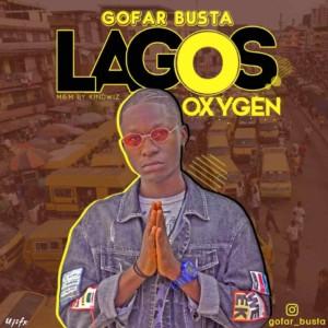MUSIC: GoFar Busta – Lagos Oxygen