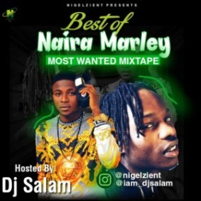 DJ MIX: Nigelzient Ft. DJ Salam – Best Of Naira Marley Mix (For The Marlians)