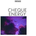 MUSIC: Cheque – Energy (Freestyle)