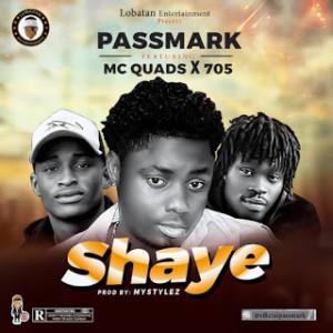 MUSIC: PassMark Ft. MC Quads X 705 - Shaye