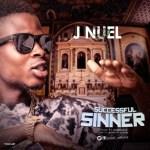 MUSIC: J Nuel - Successful Sinner