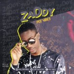 MUSIC: Peevibes - Zaddy (Prod. Teevybez)
