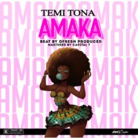 MUSIC: Temi Tona - Amaka (Prod. Ofresh)