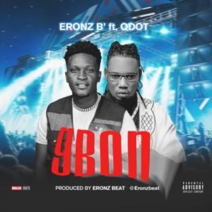 MUSIC: Eronz B Ft. Qdot - Gbon
