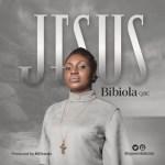 MUSIC: Bibiola – Jesus